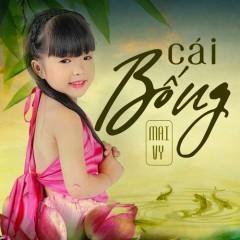 Cái Bống (Single) - Bé Mai Vy