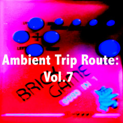 Ambient Trip Route: Vol.7 - Various Artists