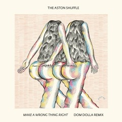Make A Wrong Thing Right (feat. Micah Powell) [Dom Dolla Remix] - The Aston Shuffle, Micah Powell