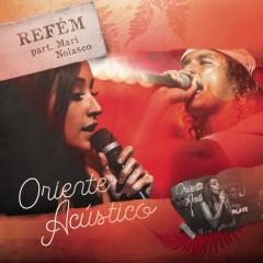 Refém (Acústico) - Oriente, Mariana Nolasco
