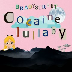 Cocaine Lullaby - BRADYSTREET