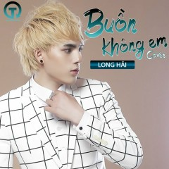 Buồn Không Em (Cover) (Single) - Long Hải