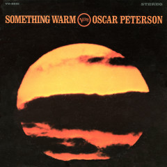 Something Warm (Live) - The Oscar Peterson Trio