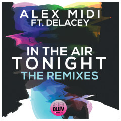 In The Air Tonight (The Remixes) - Alex Midi, Delacey