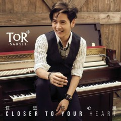 Closer To Your Heart - ToR+ Saksit