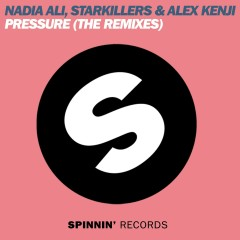 Pressure (The Remixes) - Nadia Ali, Starkillers, Alex Kenji