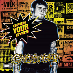 Open Your Eyes - Goldfinger
