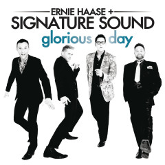 Glorious Day - Ernie Haase & Signature Sound