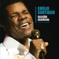 Seleção Essencial Grandes Sucessos: Emílio Santiago - Emílio Santiago