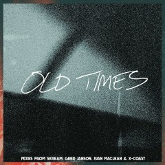 Old Times (feat. Anabel Englund) [Remixes] - Amtrac, Anabel Englund