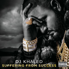 Suffering From Success (Deluxe Version) - DJ Khaled