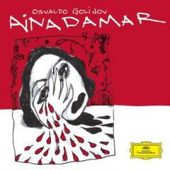 Golijov: Ainadamar incl. Bonus Tracks - Atlanta Symphony Orchestra, Robert Spano, Osvaldo Golijov