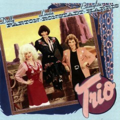 Trio (Remastered) - Dolly Parton, Linda Ronstadt, Emmylou Harris