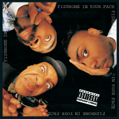 In Your Face - Fishbone
