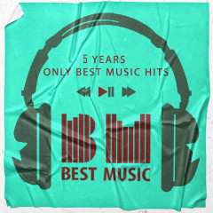 5 Years Only Best Music Hits - Various Artists