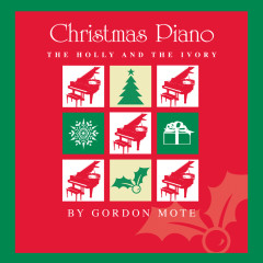 Christmas Piano: The Holly And The Ivory - Gordon Mote