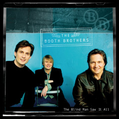 The Blind Man Saw It All - The Booth Brothers