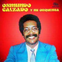 Osmundo Calzado y Su Orquesta (Remasterizado) - Osmundo Calzado y Su Orquesta