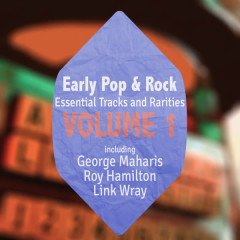 Early Pop & Rock Hits, Essential Tracks and Rarities, Vol. 1 - Various Artists