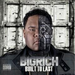 Built To Last - Big Rich
