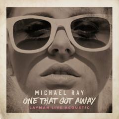 One That Got Away (Layman Live Acoustic Version)