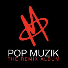 Pop Muzik - The Remix Album - Apinun Prasertwattanakul, Robin Scott