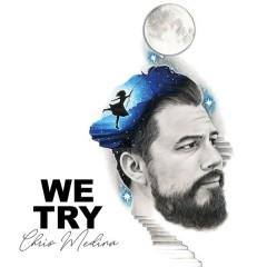 We Try (Single) - Chris Medina