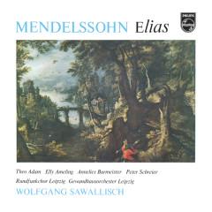 Mendelssohn: Elias - Elly Ameling, Annelies Burmeister, Peter Schreier, Hans-Joachim Rotzsch, Rundfunkchor Leipzig
