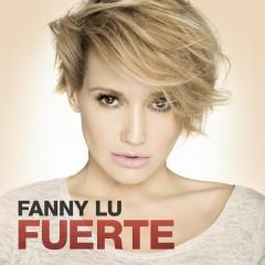 Fuerte - Fanny Lu