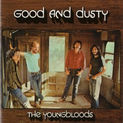 Good And Dusty - The Youngbloods
