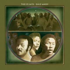 Ship Ahoy - The O'Jays