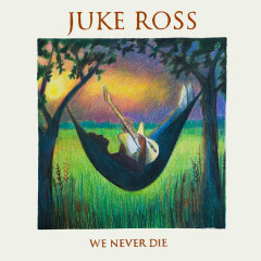We Never Die - Juke Ross