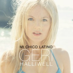 Mi Chico Latino - Geri Halliwell