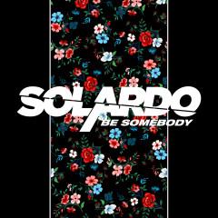 Be Somebody - Solardo