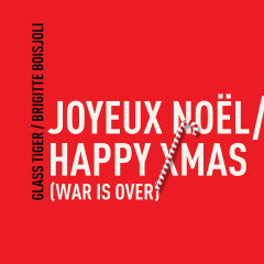 Joyeux Noël / Happy Xmas (War Is Over) - Glass Tiger, Brigitte Boisjoli