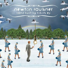 Hand Built By Robots EP - Newton Faulkner