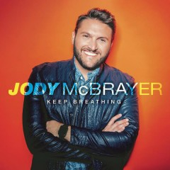 Keep Breathing - Jody McBrayer