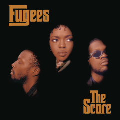 The Score - Fugees, Ms. Lauryn Hill, Wyclef Jean, Pras