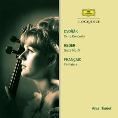 Dvorak: Cello Concerto / Reger: Suite / Francaix: Fantasy - Anja Thauer, Czech Philharmonic Orchestra, Zdenek Macal, Jean Françaix