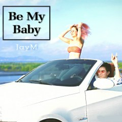 Be My Baby (Single)