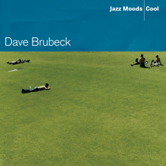 Jazz Moods: Cool - Dave Brubeck