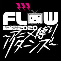 FLOW Chokaigi 2020 Anime Shibari Returns at MakuhariMesse Event Hall Live - FLOW