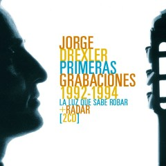 Sus primeras grabaciones 1992-1994 (La luz que sabe robar- Radar) - Jorge Drexler