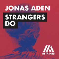Strangers Do (Single) - Jonas Aden