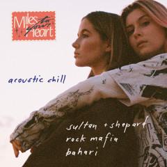 Miles to Your Heart (Acoustic Chill Mix) - Sultan + Shepard, Rock Mafia, Bahari