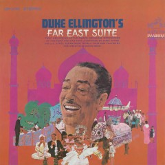 Far East Suite (Remastered) - Duke Ellington & His Famous Orchestra