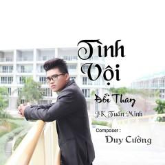 Tình Vội Đổi Thay (Single) - JK Tuấn Minh