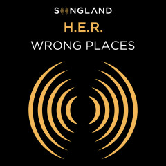 Wrong Places (from Songland) - H.E.R.