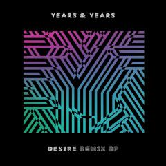 Desire (Remix - EP) - Years & Years
