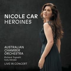 Heroines (Live) - Nicole Car, Australian Chamber Orchestra, Richard Tognetti